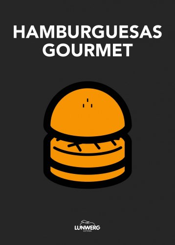 Hamburguesas Gourmet.: Japy, David / Rambaud, Élodie / Garnier, Victor: