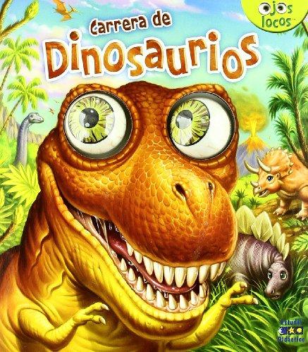 9788497861458: Carrera de dinosaurios (Ojos locos)