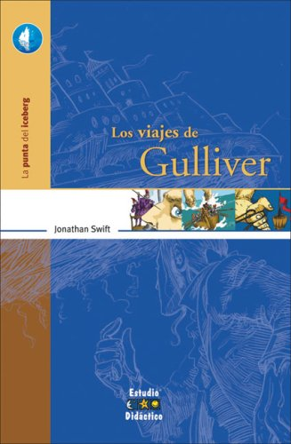 Los viajes de Gulliver (La punta del iceberg): Swift, Jonathan
