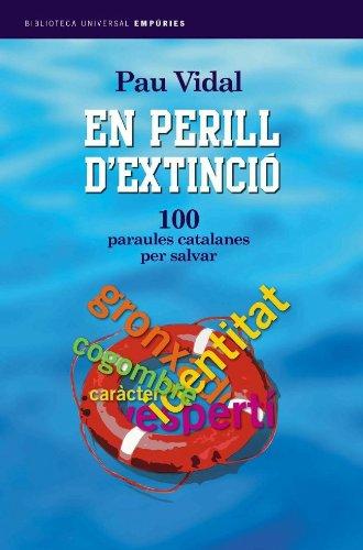 9788497870863: En perill d'extinció.: 100 paraules per salvar (Biblioteca universal Empúries)