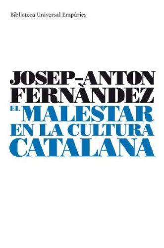 9788497873413: El malestar en la cultura catalana: La cultura de la normalització 1976-1999 (Biblioteca universal Empúries)