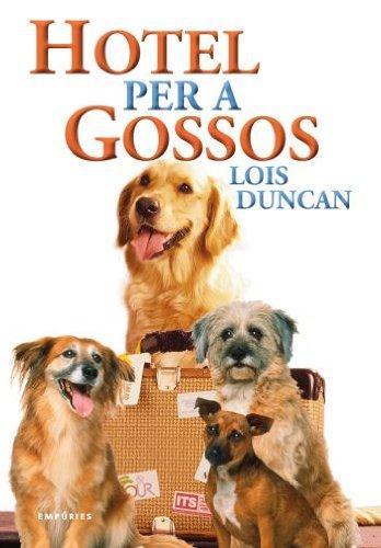 Hotel per a gossos - Lois, Duncan