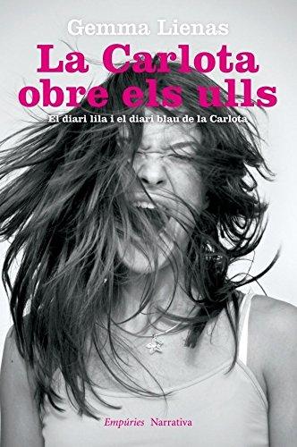 9788497878258: La Carlota obre els ulls: El diari lila i el diari blau de la Carlota (Empúries narrativa)
