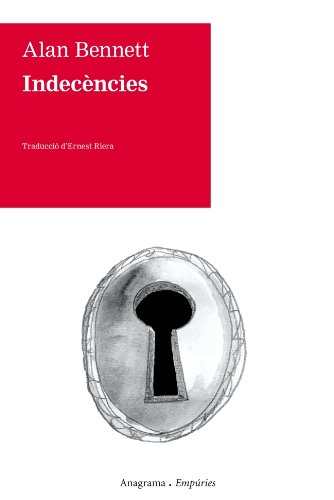 Indecències (9788497878326) by Bennett, Alan