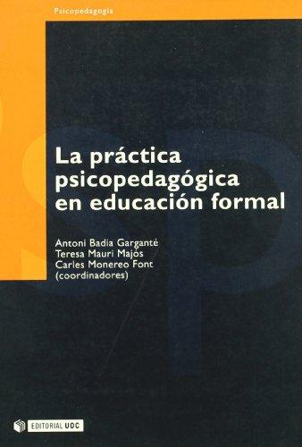 PRACTICA PSICOPEDAGOGICA EN EDUCACION FORMAL, LA: BADIA GARGANTE, ANTONI