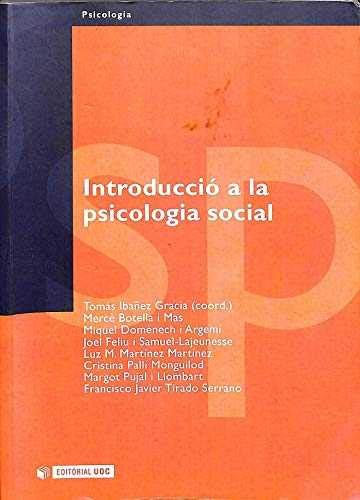 Introduccio a la psicologia social/ Introduction to: Tomas Ibanez Gracia,