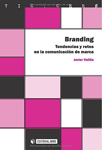 9788497880763: Branding. Tendencias y retos en la comunicación de marca (Spanish Edition)