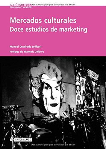 9788497881272: Mercados culturales. Doce estudios de marketing. Prólogo de François Colbert (Spanish Edition)