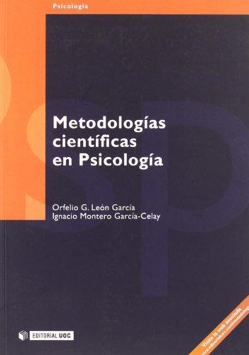 Metodologias Cientificas En Psicologia/ Scientific Methodologies in: Orfelio G. Leon