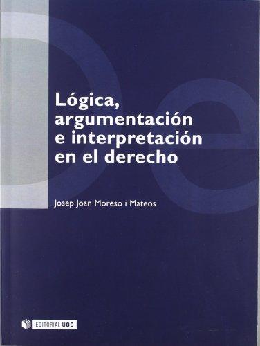 9788497883702: Logica, Argumentacion e Interpretacion en el Derecho/ Logic, Argumentation and Interpretation in Law (Spanish Edition)