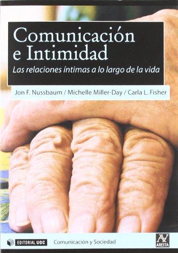 Comunicación e Intimidad. Las relaciones íntimas a: Jon F.; Miller-Day,
