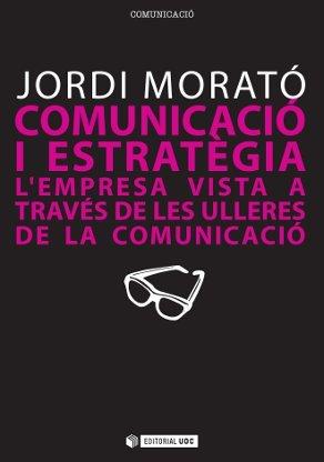 9788497883979: Comunicació i estratègia: L'empresa vista a través de les ulleres de la comunicació (Manuals)
