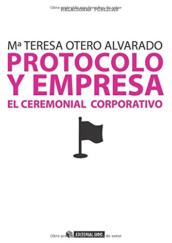 9788497884112: Protocolo y empresa. El ceremonial corporativo (Spanish Edition)