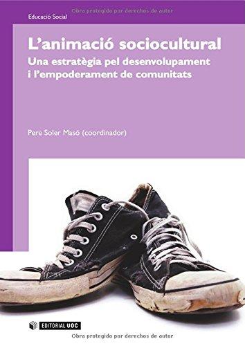 9788497884204: L'animació sociocultural. Una estratègia pel desenvolupament i l'empoderament de comunitats (Spanish Edition)