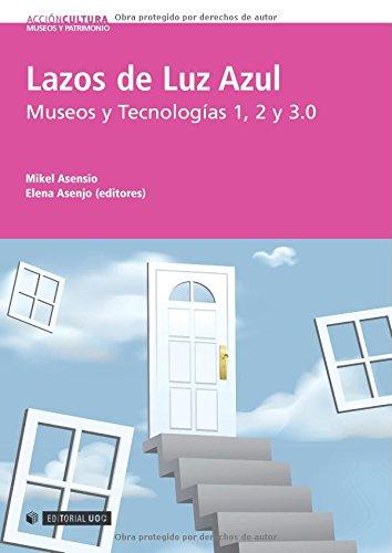 9788497884228: Lazos de Luz Azul. Museos y Tecnologías 1, 2 y 3.0 (Spanish Edition)