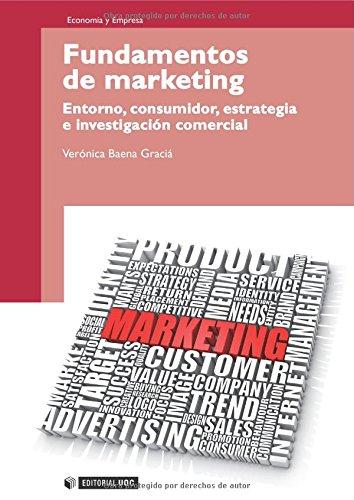 Fundamentos de Marketing. Entorno, consumidor, estrategia e investigación comercial (Spanish...