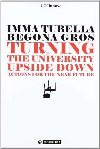 TURNING THE UNIVERSITY UPSIDE DOWN. Actions for the near future (Paperback)