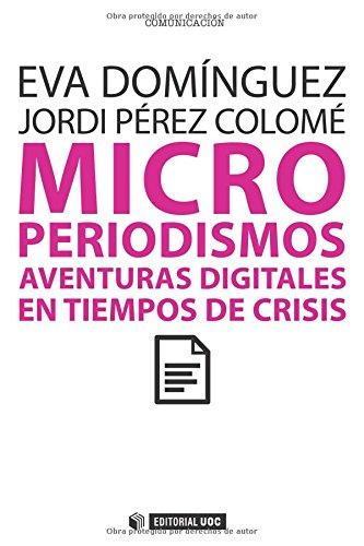 9788497884983: Microperiodismos. Aventuras digitales en tiempos de crisis (Spanish Edition)