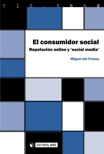 9788497885164: El consumidor social. Reputación online y 'social media' (Spanish Edition)