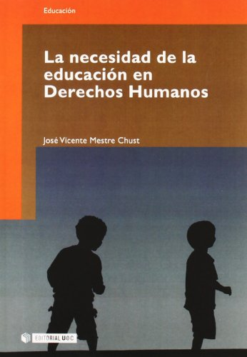 La necesidad de la educacion en derechos humanos/ The Need for Human Rights Education (Paperback) - Jose Vicente Mestre Chust