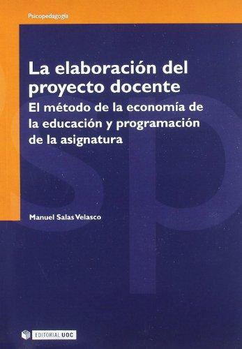 9788497885980: La elaboracion del proyecto docente/ The Development Education Project: El metodo de la economia de la educacion y programacion de la asignatura (Psicopedagogia) (Spanish Edition)