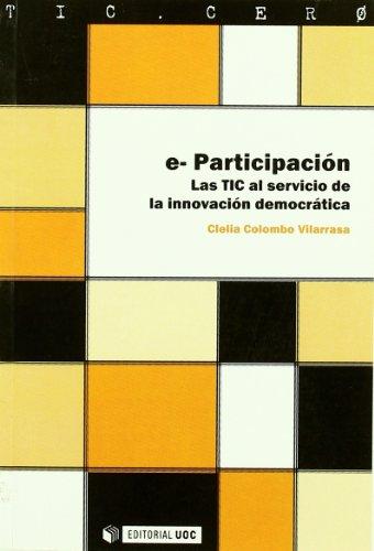 9788497886703: e-Participacion/ E-Participation: La Tic al servicio de la innovacion democratica/ Tic at the Service of Democratic Innovation (Tic . Cero) (Spanish Edition)