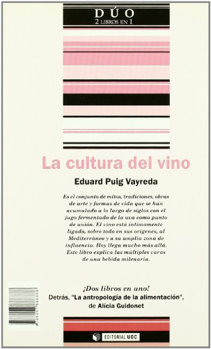 9788497886888: La antropologia de la alimentacion/ La cultura del vino/ Anthropologists of Food/ The Wine Culture (Duo) (Spanish Edition)