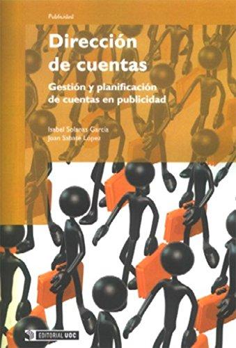 9788497887076: Direccion de cuentas/ Management of Account: Gestion y planificacion de cuentas en publicidad/ Planning and Management of Advertising Accounts (Spanish Edition)