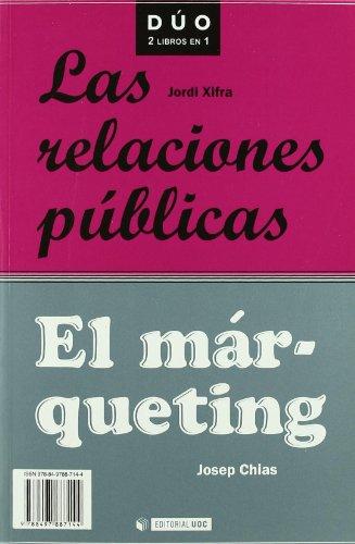 El marqueting Las relaciones publicas/ Marketing The: Josep Chías, Jordi
