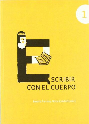 Escribir con el cuerpo: Calafell Sala, Núria;