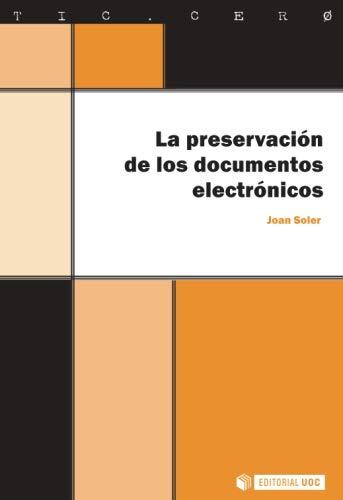 9788497887281: La preservación de los documentos electrónicos (Tic.Cero) (Spanish Edition)