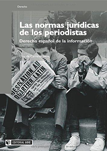 9788497887489: Las normas jurídicas de los periodistas: Derecho español de la información (Manuales)