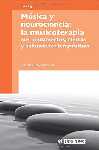 9788497887625: Música y neurociencia: la musicoterapia. Sus fundamentos, efectos y aplicaciones terapéuticas (Spanish Edition)
