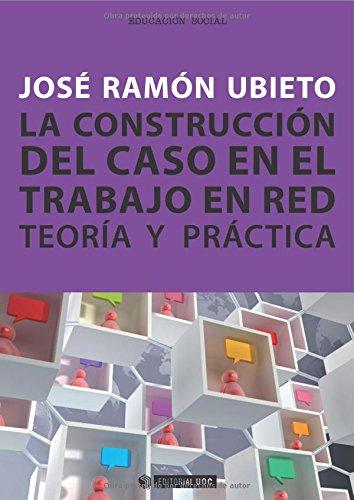 9788497888011: La construcción del caso en el trabajo en red. Teoría y práctica (Manuales)