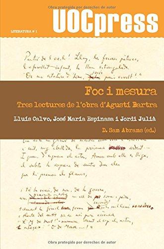 9788497888486: Foc i mesura. Tres lectures de l'obra d'Agustí Bartra (Spanish Edition)