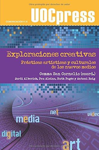 9788497888837: Exploraciones creativas. Prácticas artísticas y culturales de los nuevos medios (Spanish Edition)