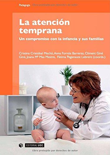 9788497888882: La atención temprana. Un compromiso con la infancia y sus familias (Spanish Edition)