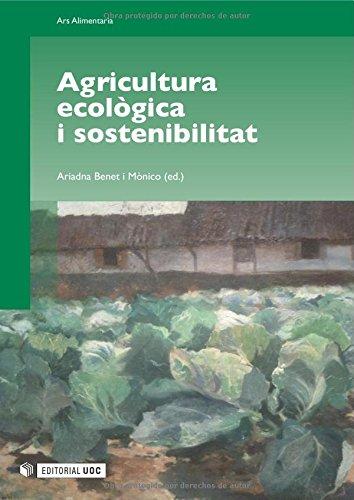 Agricultura ecològica i sostenibilitat (Paperback): Ariadna Benet i Mònico