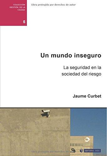 9788497889612: Un mundo inseguro. La seguridad en la sociedad del riesgo (Spanish Edition)