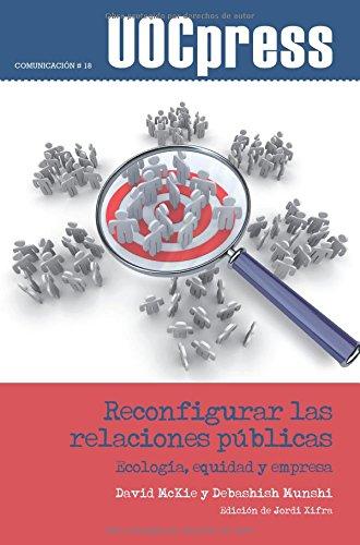 9788497889735: Reconfigurar las relaciones públicas. Ecología, equidad y empresa. Edición de Jordi Xifra (Spanish Edition)