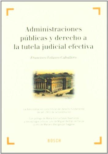 Administraciones públicas y derecho a la tutela judicial efectiva : la administración...