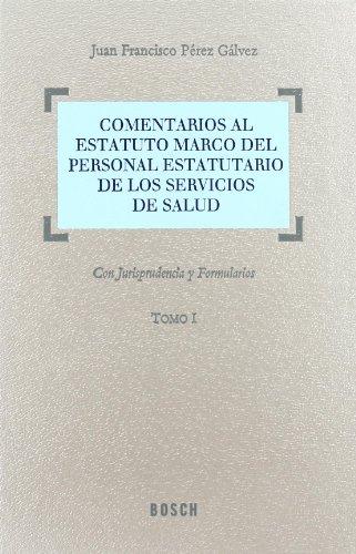 9788497900676: Comentarios Al Estatuto Marco del Personal Estatutario de Los Servicios de Salud: Con Jurisprudencia y Formularios (Spanish Edition)