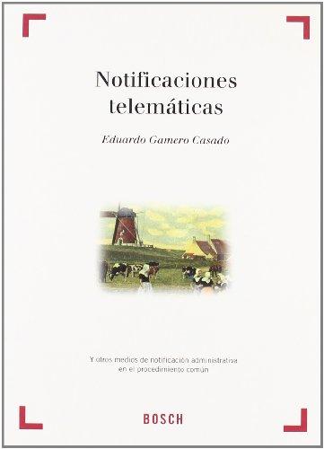 Notificaciones Telematicas y Otros Medios de Notificacion Administrativa En El Procedimiento Comun ...