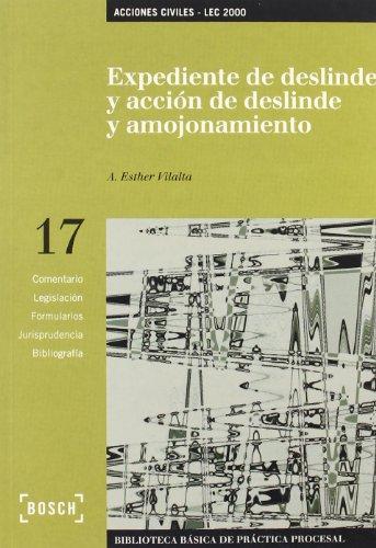 9788497901581: Expediente de deslinde y acción de deslinde y amojonamiento - LEC 2000: Biblioteca Básica de Práctica Procesal nº 17 (Biblioteca Basica)