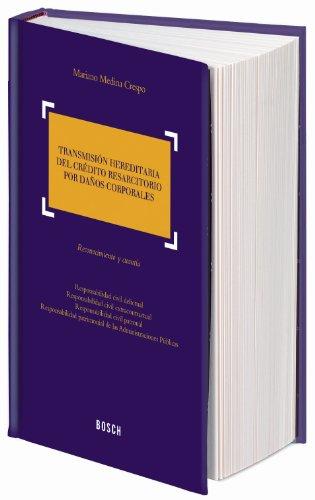 Transmisión hereditaria del crédito resarcitorio por daños corporales: ...