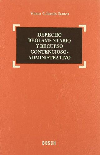 Derecho reglamentario y recurso contencioso-administrativo (Leather / fine binding): Víctor Celemín...