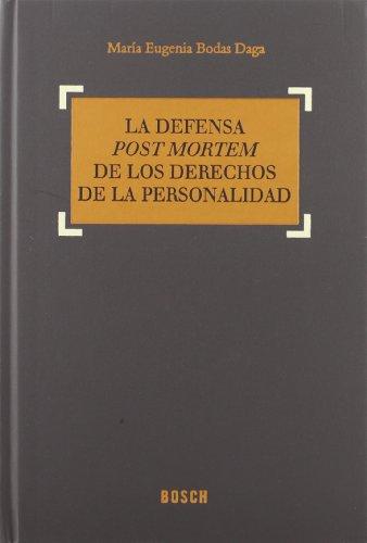La Defensa Post Mortem de Los Derechos de La Personalidad (Spanish Edition): Maria Eugenia Bodas ...