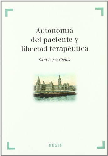 9788497903455: Autonomía del paciente y libertad terapéutica