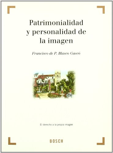 9788497903721: Patrimonialidad y personalidad de la imagen: El derecho a la propia imagen