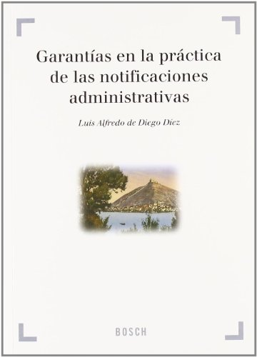 Garantías en la práctica de las notificaciones: Diego Díez, L.